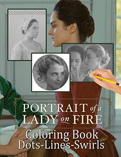 Portrait Of A Lady On Fire Dots Lines Swirls Coloring Book: Portrait Of A Lady On Fire High-Quality Activity Color Puzzle Books For Kid And Adult