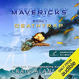 Deathtrap     Expeditionary Force Mavericks, Book 1              By:                                                                                                                                 Craig Alanson                               Narrated by:                                                                                                                                 R.C. Bray                      Length: 15 hrs and 3 mins     3,283 ratings     Overall 4.8