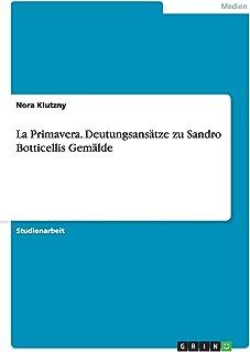 La Primavera. Deutungsansätze zu Sandro Botticellis Gemälde