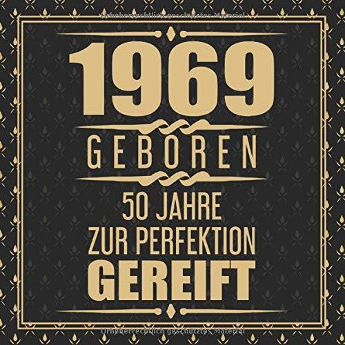 1969 Geboren 50 Jahre Zur Perfektion Gereift: Geschenkidee 50. Geburtstag Gästebuch | 50 Jahre...