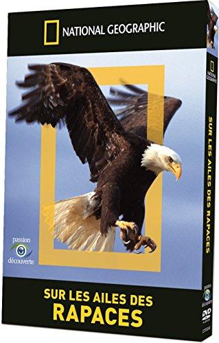 National Geographic-sur Les Ailes des Rapaces