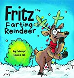 Fritz the Farting Reindeer: A ...