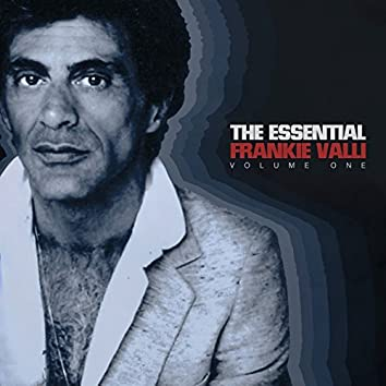 The Essential Frankie Valli Vol 1