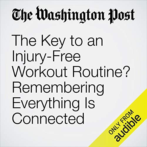 The Key to an Injury-Free Workout Routine? Remembering Everything Is Connected cover art