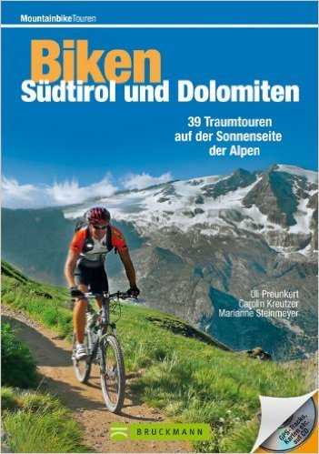 Mountainbike Touren Südtirol und Dolomiten: Die besten Singletrails und Downhillstrecken - der Mountainbikeführer für die Sonnenseite der Alpen mit 38 ... Roadbooks, Höhenprofilen und GPS-Tracks von Carolin Kreutzer ( 15. Mai 2013 )