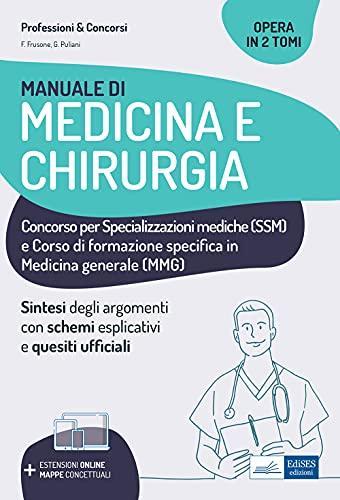 Manuale di medicina e chirurgia. Concorso per specializzazioni mediche (SSM) e Corso di formazione specifica in medicina generale (MMG). Sintesi degli ... online e mappe concettuali (Vol. 1)