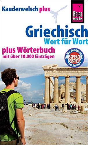 Reise Know-How Sprachführer Griechisch - Wort für Wort plus Wörterbuch: Kauderwelsch-Sprachführer von Reise Know-How