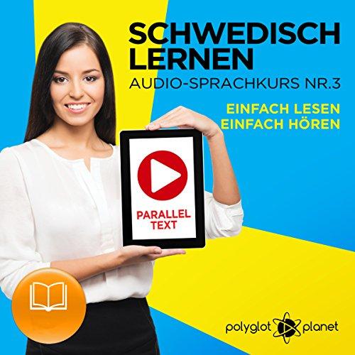 Couverture de Schwedisch Lernen - Einfach Lesen | Einfach Hören Paralleltext [Learn Swedish – Easy Reading, Easy Listening]