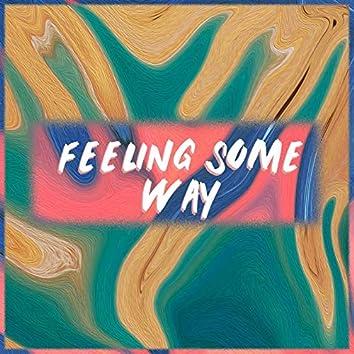 Feeling Some Way