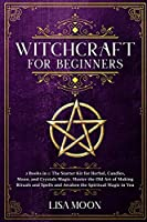 Witchcraft for Beginners: 2 Books in 1: The Starter Kit for Herbal, Candles, Moon, and Crystals Magic. Master the Old Art of Making Rituals and Spells and Awaken the Spiritual Magic in You