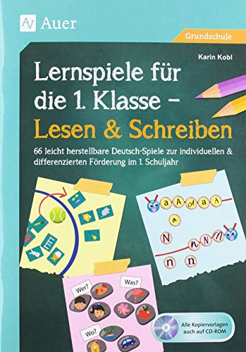 Lernspiele für die 1. Klasse - Lesen & Schreiben: 66 leicht herstellbare Deutsch-Spiele zur individu ellen & differenzierten Förderung im 1. Schuljahr (Meine 1. Klasse)