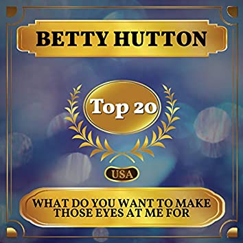 What Do You Want to Make Those Eyes at Me For (Billboard Hot 100 - No 15)