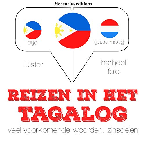 Reizen in het Tagalog     Luister. Herhaal. Spreek.              By:                                                                                                                                 J. M. Gardner                               Narrated by:                                                                                                                                 Emma,                                                                                        Crestie                      Length: 1 hr and 12 mins     Not rated yet     Overall 0.0