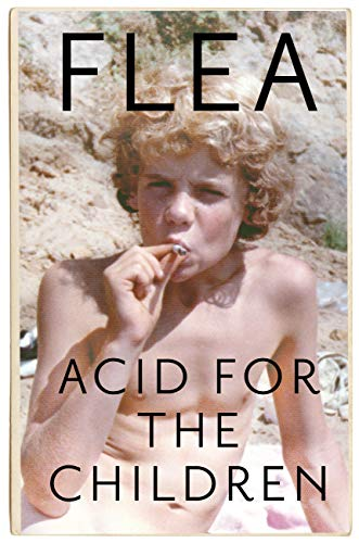 Acid For The Children - The autobiography of Flea, the Red Hot Chili Peppers legend (English...