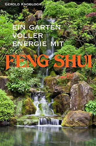 Ein Garten voller Energie mit Feng Shui