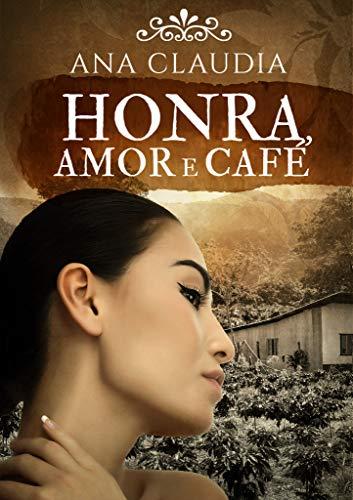 HONRA, AMOR E CAFÉ
