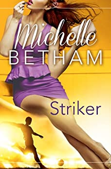 Striker: The Beautiful Game by [Michelle Betham]