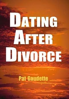 Dating After Divorce by [Pat Gaudette]