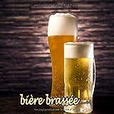 bière brassée: N'oubliez plus jamais les meilleures recettes de bière !