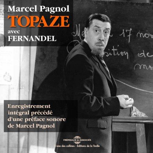 Couverture de Topaze, précédé d'une préface sonore de Marcel Pagnol