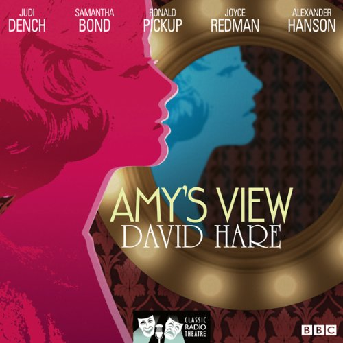 Amy's View (Classic Radio Theatre) audiobook cover art