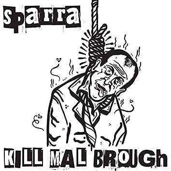 Kill Mal Brough