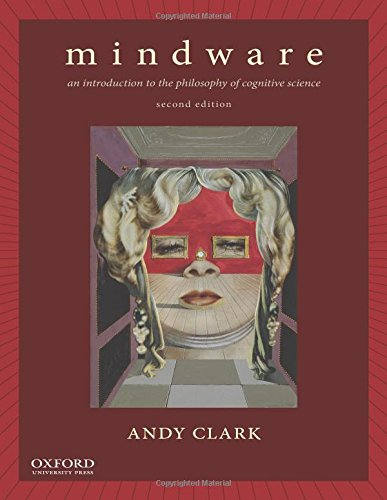 Mindware: An Introduction to the Philosophy of Cognitive Science