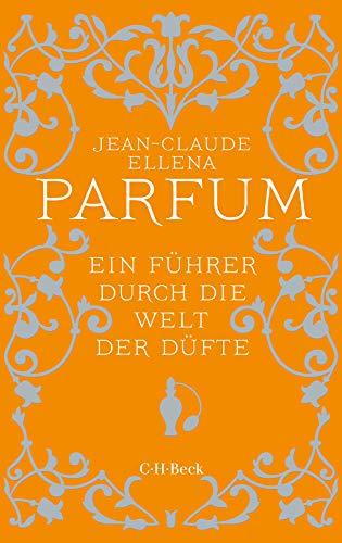 Beck C. H. Parfum: Ein Führer durch Bild