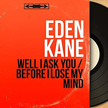 Well I Ask You / Before I Lose My Mind (feat. Johnny Keating et son orchestre) [Mono Version]