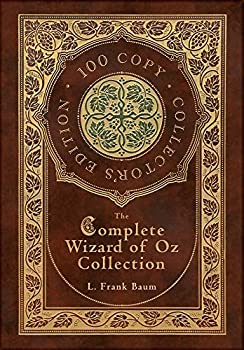 The Complete Wizard of Oz Collection  100 Copy Collector s Edition