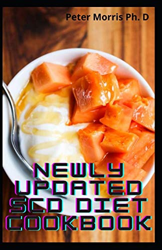 Newly Updated SCD Diet Cookbook: Easy & Healthy Specific Carbohydrate Diet