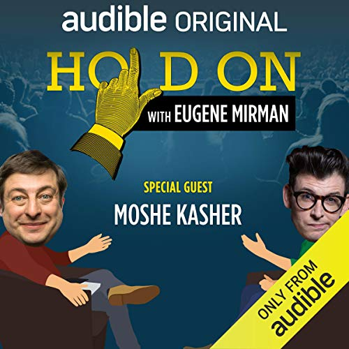 Ep. 6: Moshe Kasher's Sex-Positive Family (Hold On with Eugene Mirman)  By  cover art