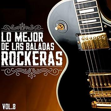 Lo Mejor De Las Baladas Rockeras, Vol. 8