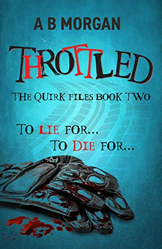 Throttled (The Quirk Files Book 2) by [A B Morgan]