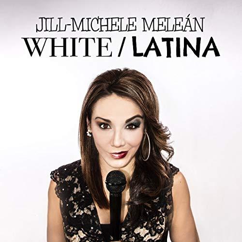 Jill-Michele Meleán: White / Latina audiobook cover art