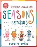 My first dual language book: Seasons - Estaciones (Bilingual Edition Spanish English): Kids book for beginner readers 3 to 5 years old / Libro para niños de 3-5 años Edición Bilingüe Español Inglés