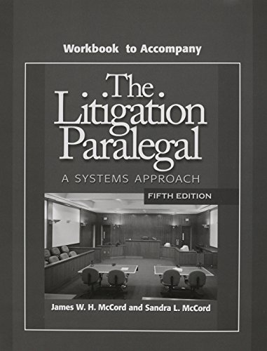 Workbook to Accompany The Litigation Paralegal: A Systems Approach (5th Edition)