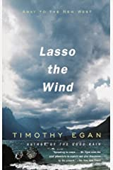 Lasso the Wind: Away to the New West Kindle Edition