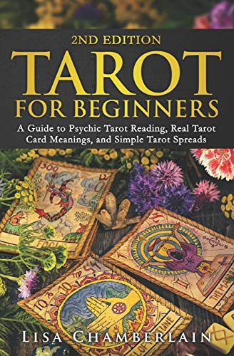 Tarot for Beginners: A Guide to Psychic Tarot Reading, Real Tarot Card Meanings, and Simple Tarot Spreads (Divination for Beginners Series)