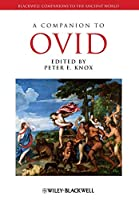 A Companion to Ovid (Blackwell Companions to the Ancient World)