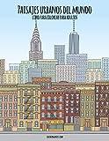 Paisajes urbanos del mundo libro para colorear para adultos: 1