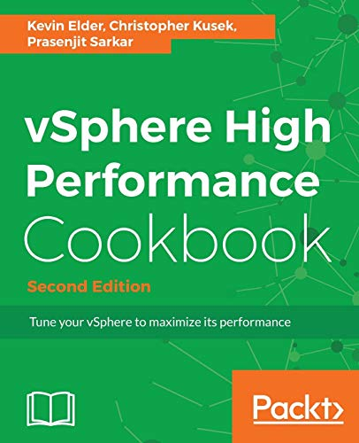 vSphere High Performance Cookbook - Second Edition: Recipes to tune your vSphere for maximum performance (English Edition)