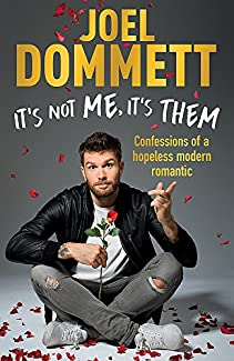 Joel Dommett - It's Not Me, It's Them: Confessions of a hopeless modern romantic
