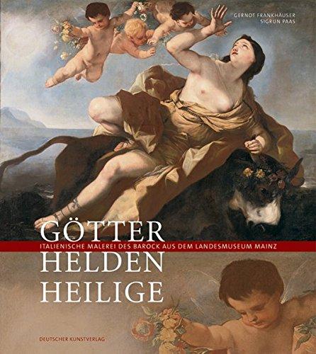 Götter, Helden, Heilige: Italienische Malerei des Barock aus dem Landesmuseum Mainz