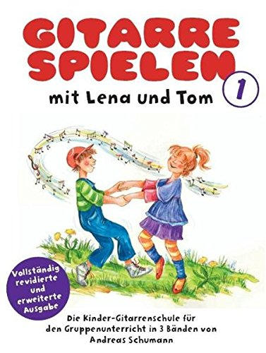 Gitarre Spielen mit Lena und Tom - Band 1: LehrmateriaL