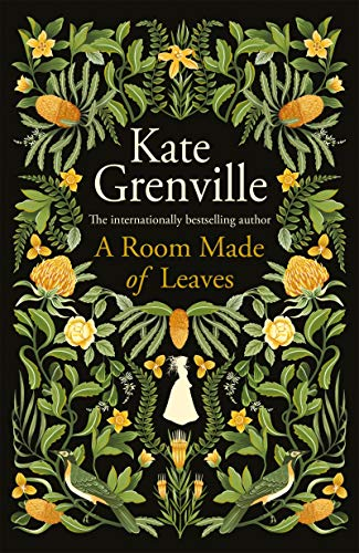 A Room Made of Leaves by [Kate Grenville]