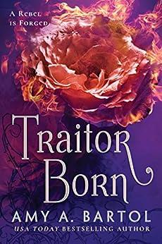 Traitor Born (Secondborn Book 2) by [Amy A. Bartol]