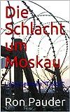 Die Schlacht um Moskau: Unternehmen 'Taifun' (German Edition)