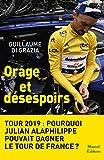Tour 2019 - Orage et désespoirs - Pourquoi Julian Alaphilippe pouvait gagner le tour de France ?