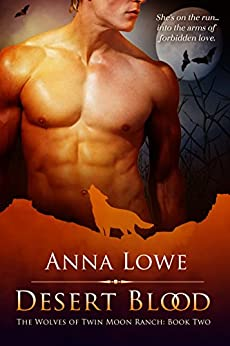 Desert Blood (The Wolves of Twin Moon Ranch Book 2) by [Anna Lowe]